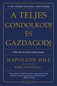 Napoleon Hill Gondolkozz és gazdagodj